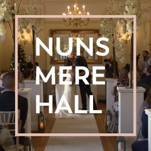 nunsmere hall wedding videography blog