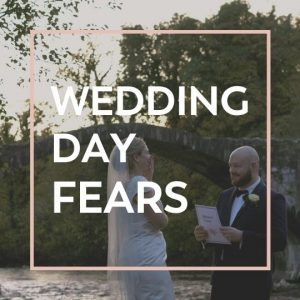wedding day video fears tips